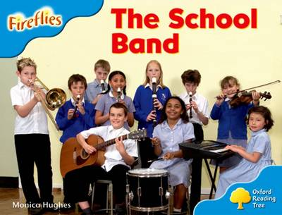 Oxford Reading Tree: Level 3: More Fireflies A: The School Band by Monica Hughes, Thelma Page, Liz Miles, Gill Howell