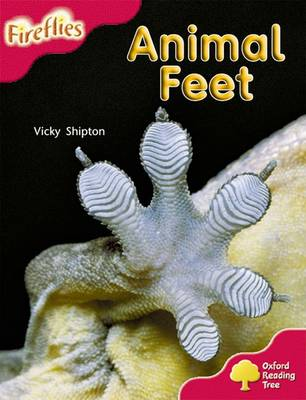 Oxford Reading Tree: Level 4: More Fireflies A: Animal Feet by Vicky Shipton, Thelma Page, Liz Miles, Gill Howell