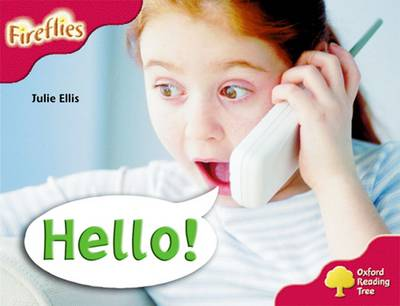 Oxford Reading Tree: Level 4: More Fireflies A: Hello! by Julie Ellis, Thelma Page, Liz Miles, Gill Howell