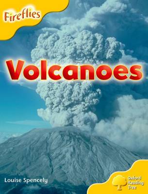 Oxford Reading Tree: Level 5: More Fireflies A: Volcanoes by Louise Spencely, Thelma Page, Liz Miles, Gill Howell