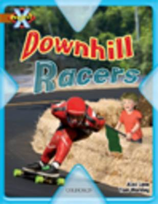 Project X: Fast and Furious: Downhill Racers by Alex Lane, Tom Worsley