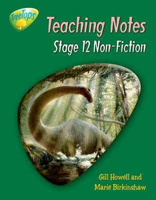 Oxford Reading Tree: Level 12: Treetops Non-Fiction: Teaching Notes by Gill Howell, Marie Birkinshaw, Liz Miles, Thelma Page