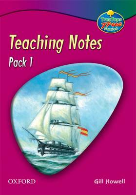 Oxford Reading Tree: TreeTops True Stories Pack 1: Teaching Notes by Gill Howell