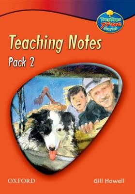 Oxford Reading Tree: TreeTops True Stories Pack 2: Teaching Notes by Gill Howell