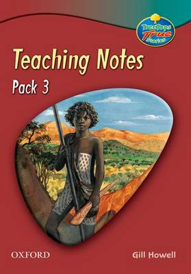 Oxford Reading Tree: TreeTops True Stories Pack 3: Teaching Notes by Gill Howell