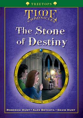 Oxford Reading Tree: Treetops Time Chronicles Level 12+ The Stone of Destiny by Roderick Hunt, David Hunt