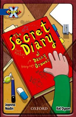 Project X: Y5 Blue Band: Top Secret Cluster: The Secret Diary of Danny Grower by Joanna Nadin