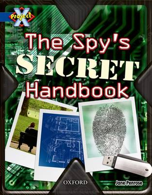 Project X: Y5 Blue Band: Top Secret Cluster: The Spy's Secret Handbook by Jane Penrose