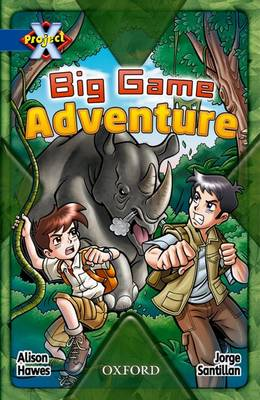 Project X: Y5 Blue Band: Endangered Cluster: The Big Game Adventure by Alison Hawes