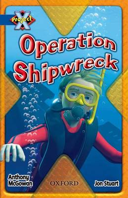 Project X: Y5 Blue Band: Hidden Depths Cluster: Operation Shipwreck by Anthony McGowan