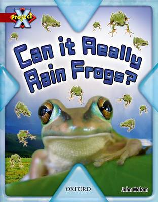 Project X: Y6 Red Band: Unexplained Cluster: Can it Really Rain Frogs? by John Malam