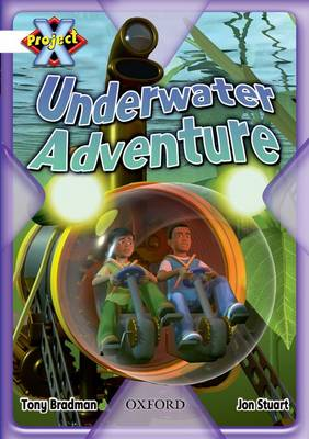 Project X: White: Inventors and Inventions: Underwater Adventure by Tony Bradman