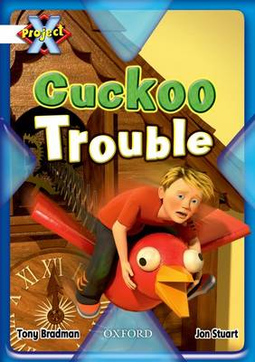 Project X: White: Inventors and Inventions: Cuckoo Trouble by Tony Bradman
