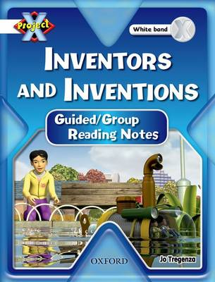 Project X: White: Inventors and Inventions: Guided Reading Notes by