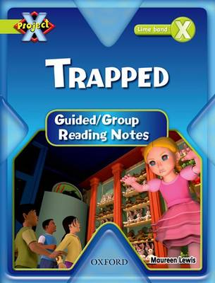 Project X: Lime: Trapped Guided Reading Notes by