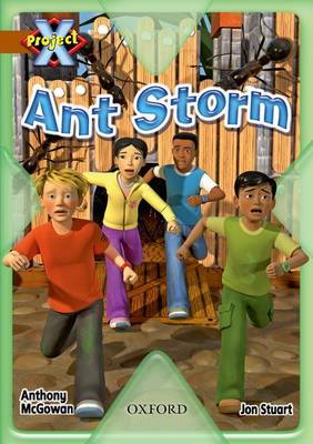 Project X: Brown: Conflict: Ant Storm by Anthony McGowan