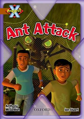 Project X: Brown: Conflict: Ant Attack by Anthony McGowan