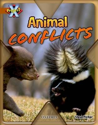 Project X: Brown: Conflict: Animal Conflicts by Steve Parker