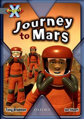 Project X: Grey: Behind the Scenes: Journey to Mars by Tony Bradman