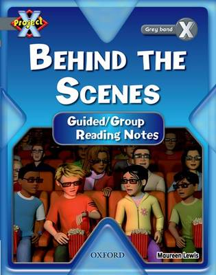 Project X: Grey: Behind the Scenes: Guided Reading Notes by