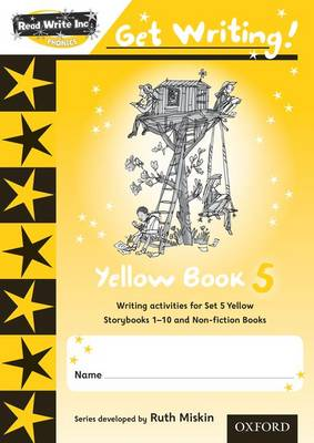 Read Write Inc. Phonics: Get Writing!: Yellow 5 Pack of 10 by Ruth Miskin, Charlotte Raby
