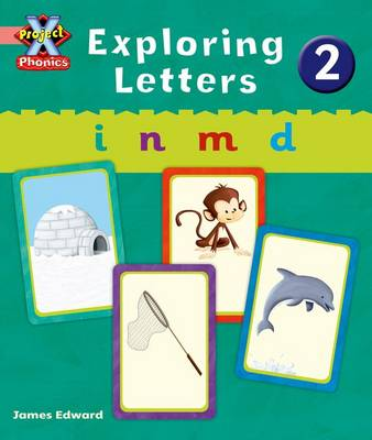 Project X: Phonics Pink: Exploring Letters 2 by Emma Lynch