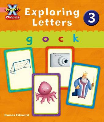 Project X: Phonics Pink: Exploring Letters 3 by Emma Lynch