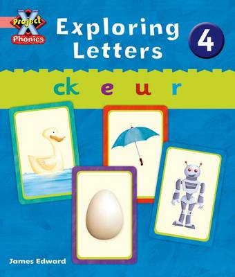 Project X: Phonics Pink: Exploring Letters 4 by Emma Lynch