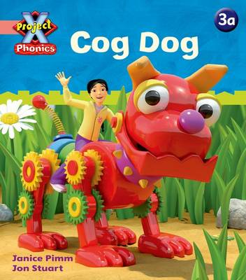 Project X: Phonics Pink: 3a Cog Dog by Janice Pimm