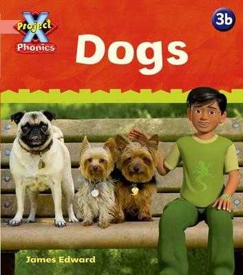 Project X: Phonics Pink: 3b Dogs by Emma Lynch