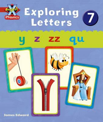 Project X: Phonics: Red Exploring Letters 7 by Emma Lynch