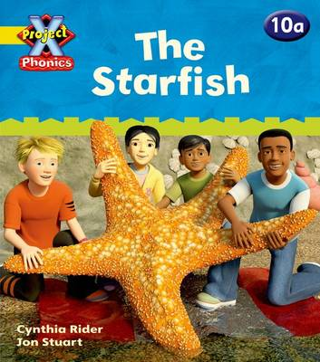 Project X: Phonics: Yellow 10a The Starfish by Ms Cynthia Rider