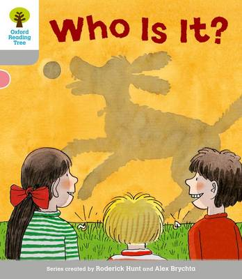 Oxford Reading Tree: Level 1: First Words: Who is it? by Roderick Hunt, Thelma Page