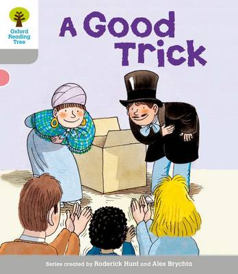 Oxford Reading Tree: Level 1: First Words: Good Trick by Roderick Hunt, Thelma Page