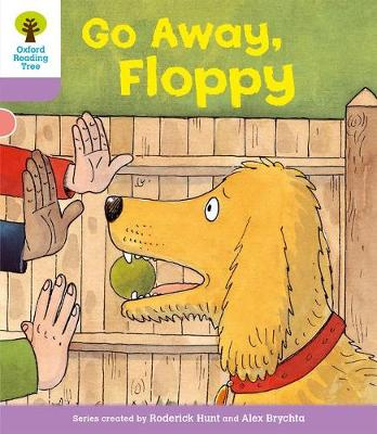 Oxford Reading Tree Level 1+: First Sentences: Go Alway Floppy by Roderick Hunt, Gill Howell
