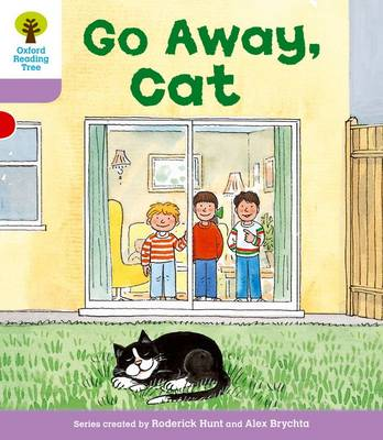 Oxford Reading Tree Level 1+: More First Sentences A: Go Away Cat by Roderick Hunt, Gill Howell