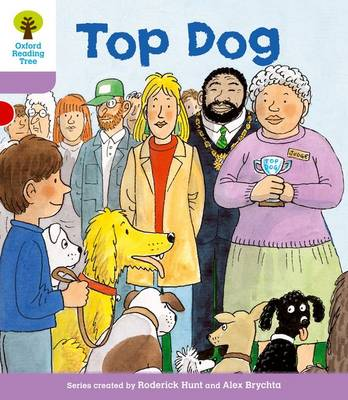 Oxford Reading Tree Level 1+: More First Sentences a: Top Dog by Roderick Hunt, Gill Howell