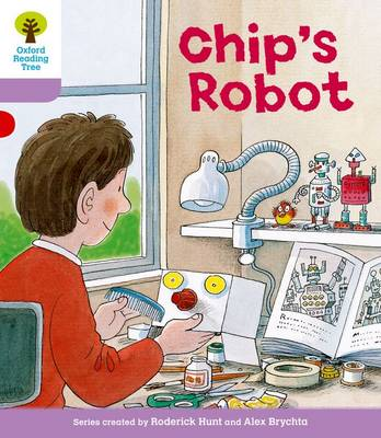 Oxford Reading Tree Level 1+: More First Sentences B: Chip's Robot by Roderick Hunt, Gill Howell