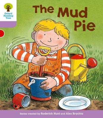 Oxford Reading Tree Level 1+: More First Sentences C: Mud Pie by Roderick Hunt, Gill Howell