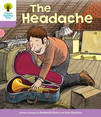 Oxford Reading Tree Level 1+: Patterned Stories: Headache by Roderick Hunt