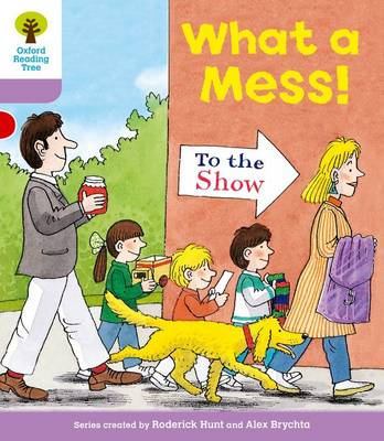 Oxford Reading Tree Level 1+: More Patterned Stories: What a Mess! by Gill Howell, Roderick Hunt