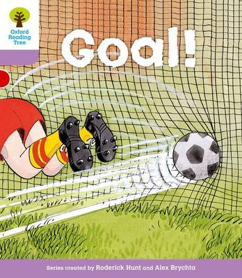 Oxford Reading Tree Level 1+: More Patterned Stories: Goal! by Roderick Hunt
