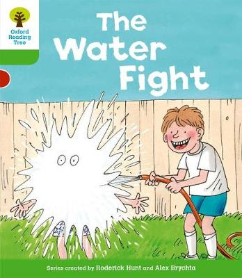 Oxford Reading Tree: Level 2: More Stories A: the Water Fight by Roderick Hunt, Thelma Page