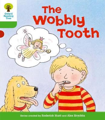 Oxford Reading Tree: Level 2: More Stories B: the Wobbly Tooth by Roderick Hunt, Thelma Page