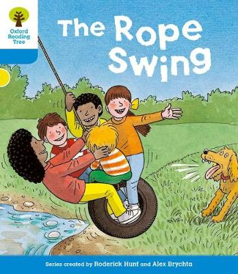 Oxford Reading Tree: Level 3: Stories: the Rope Swing by Roderick Hunt, Gill Howell
