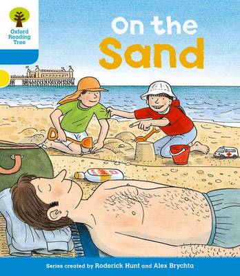 Oxford Reading Tree: Level 3: Stories: on the Sand by Roderick Hunt, Gill Howell