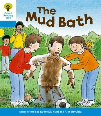 Oxford Reading Tree: Level 3: First Sentences: the Mud Bath by Roderick Hunt, Gill Howell