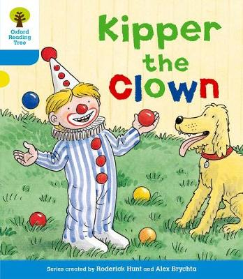 Oxford Reading Tree: Level 3: More Stories A: Kipper the Clown by Roderick Hunt, Gill Howell