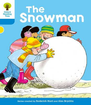Oxford Reading Tree: Level 3: More Stories A: the Snowman by Roderick Hunt, Gill Howell
