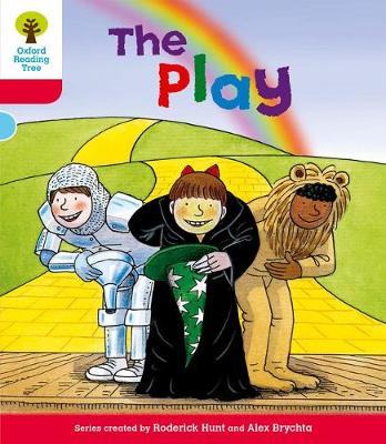 Oxford Reading Tree: Level 4: Stories: the Play by Roderick Hunt